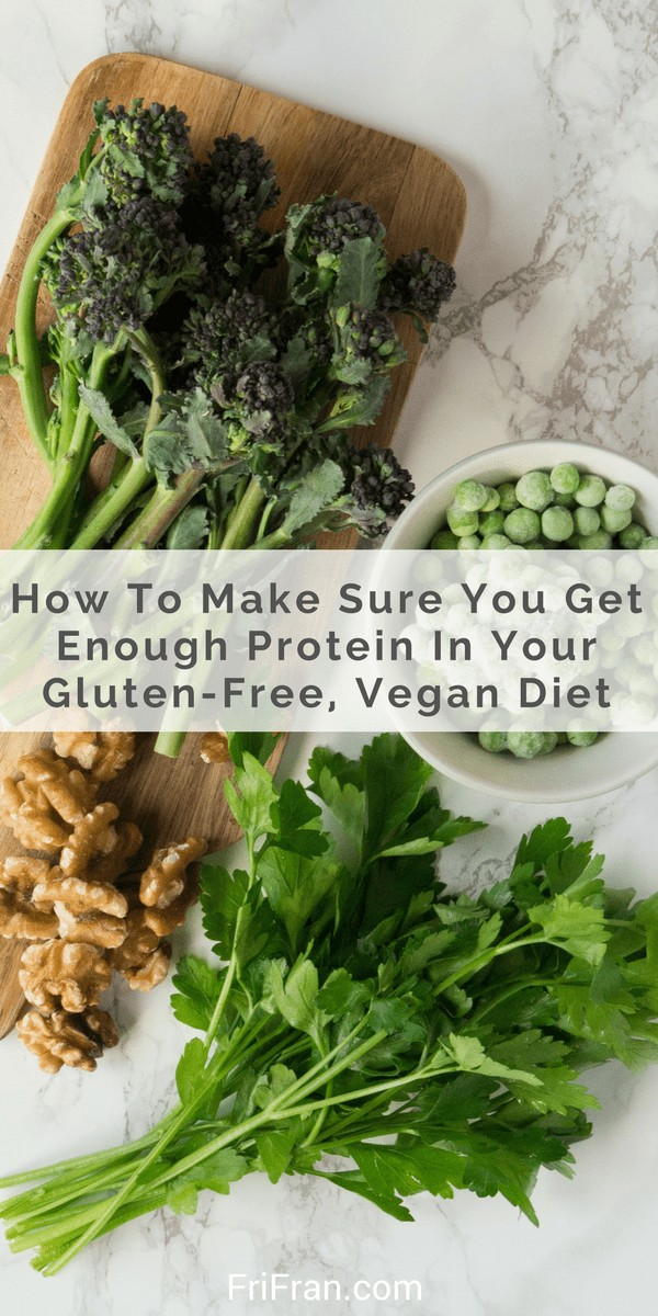 How To Make Sure You Get Enough Protein In Your Gluten-Free, Vegan Diet. #GlutenFree #Vegan #GlutenFreeVegan. From #FriFran