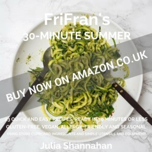 FirFran's 30-Minute Summer. 23 gluten-free, vegan recipes ready in 30 minutes or less.
