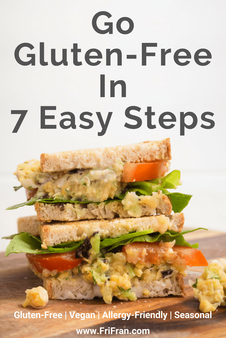 How To Go Gluten-Free In Seven Easy Steps. Gluten-free, vegan. #GlutenFree #Vegan #GlutenFreeVegan. From #FriFran