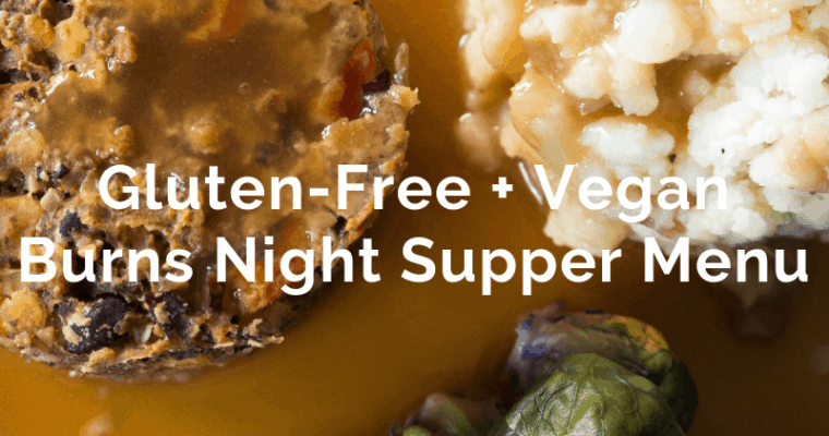 Gluten-Free, Vegan Burns Night Supper Menu